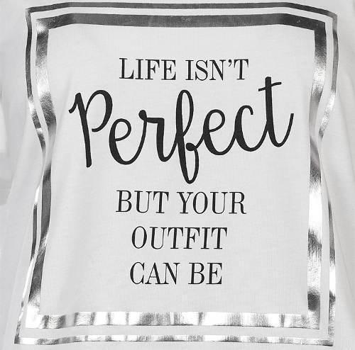 Tričko s nápisom život nie je perfektné, ale tvoj outfit môže byť